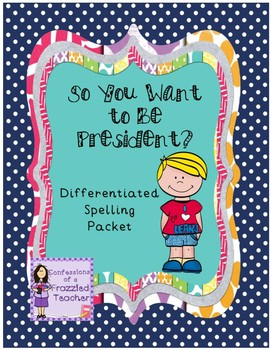 So You Want to Be President Differentiated Spelling (Reading Street)