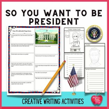 So You Want to Be President Creative Writing Activities