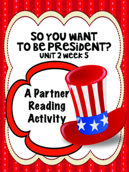 So You Want to Be President?Partner Read Reading Street 4th grade groups centers
