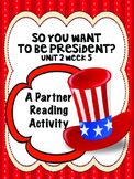 So You Want to Be President?Partner Read Reading Street 4t