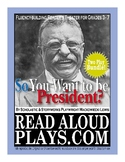 So You Want to Be President? Read Aloud Plays Presidents Pack
