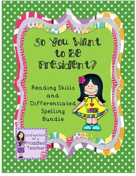 So You Want to Be President Reading/Spelling Bundle (Reading Street)