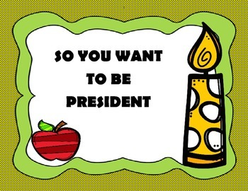 So You Want to Be President - 4th Grade - Tri folds + Activities