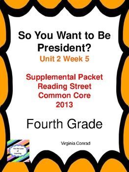 So You Want to Be President?--Reaing Street Fourth Grade Supplemental Packet