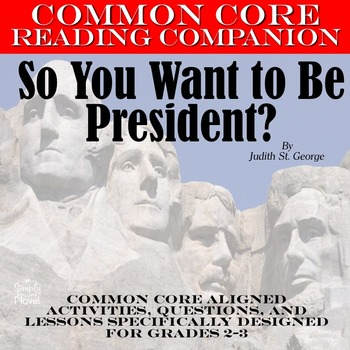 So You Want to Be President? Judith St. George CCSS Aligne