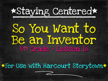 So You Want to Be an Inventor  4th Grade Harcourt Storytown Lesson 16