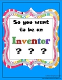 So You Want to Be an Inventor???