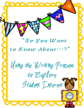 So You Want to Know About...?  Expository Writing Choice Resource