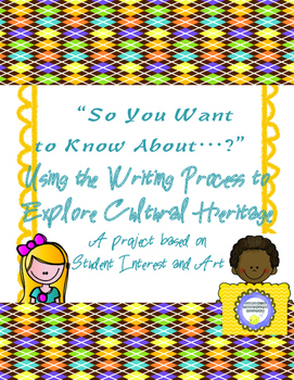 So You Want to Know About...?  Art Heritage Expository Writing Resource
