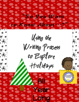 So You Want to Know About...?  Holiday Writing Resource