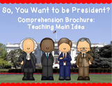 So You Want to be President Comprehension Brochure - Teaching Main Idea