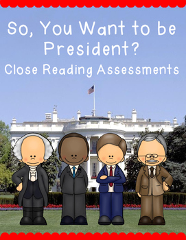 So You Want to be President Close Reading Assessments
