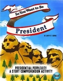 "So You Want to be President - ""Presidential Perplexity"" St"