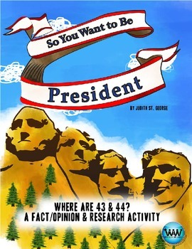 "So You Want to be President - ""Where Are 43 & 44?"" Fact/Opinion & Research"