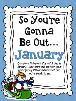 So You're Gonna Be Out...January Emergency Sub Plans