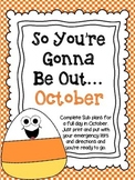 So You're Gonna Be Out...October Emergency Sub Plans