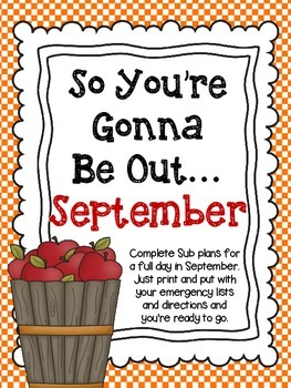 So You're Gonna Be Out...September Emergency Sub Plans