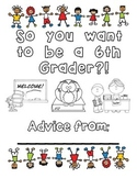 So you want to be a 6th grader?! end-of-the-year packet