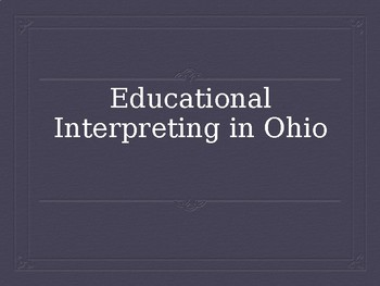 So you want to become an Educational Interpreter (State of Ohio)