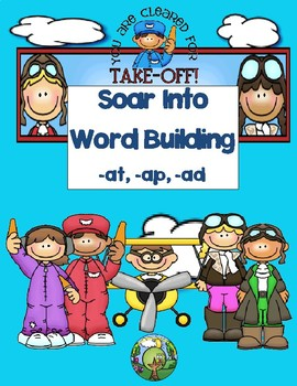 Soar Into Word Building: -at,-ad, and -ap