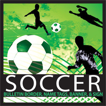Soccer Bulletin Border, Editable Name Tag & Banner, with E