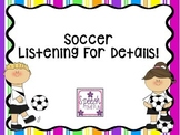 Soccer Listening for Details
