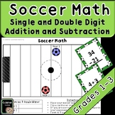 Double Digit Addition and Subtraction (and Single Digit) Soccer Game