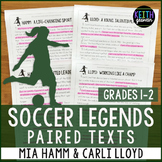 Soccer Paired Texts: Mia Hamm and Carli Lloyd (Grades 1-2)
