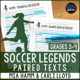 Soccer Paired Texts: Mia Hamm and Carli Lloyd (Grades 3-4)