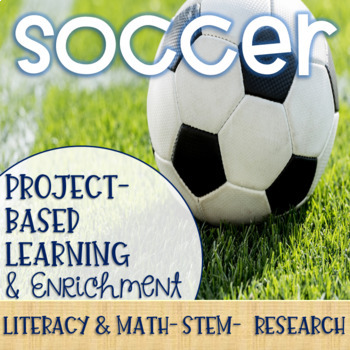 Soccer Project-Based Learning & Enrichment for Literacy, Math, STEM and Research