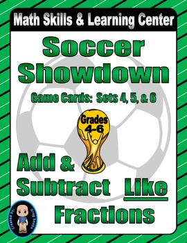 "Soccer Showdown Game Cards (Add & Subtract ""Like"" Fraction"