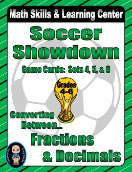 Soccer Showdown Game Cards (Converting Fractions to Decimals) Sets 4, 5, 6
