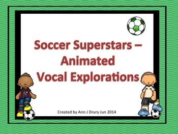 Soccer Superstars - Animated Vocal Explorations