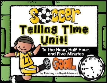 Telling Time Unit *Common Core Aligned* plus Craftivity