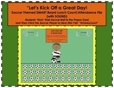"""Soccer Themed """"Let's Kick Off a Great Day!"""" SMART Board Lunch Count & Attendance"""