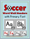Soccer Sports Theme Classroom Decor Word Wall Headers - Plus Spanish Letters