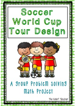 'Soccer World Cup Tour Design' - A group problem solving math project