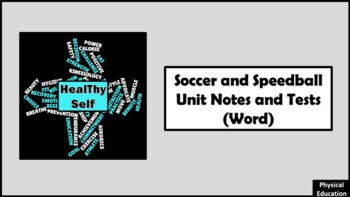 Soccer and Speedball Unit Notes and Tests