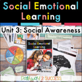 Social Awareness Social Emotional Learning Unit - Distance