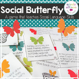Social Butterfly -A Game that Teaches Social Language Pragmatic Skills