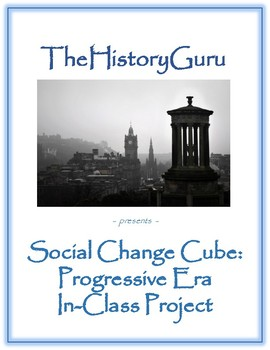 Social Change Cube: Progressive Era In-Class Project