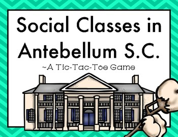 Social Classes in Antebellum South Carolina: A Tic Tac Toe Game