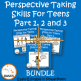 Perspective Taking Skills for Teens - Parts 1, 2 & 3 BUNDLE