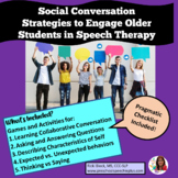 Social Conversation Strategies to Engage Older Students In