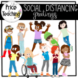 Social Distancing Morning Greetings (The Price of Teaching