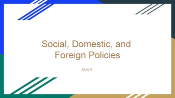 Social, Domestic, and Foreign Policy PowerPoint, Guided and Completed Notes