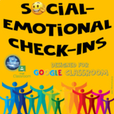 Social Emotional Check-Ins for Google Classroom and Distan