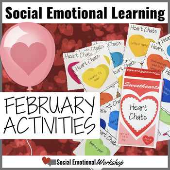Social Emotional Learning Activities for Valentine's Day and February