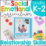 Relationship Skills: Social Emotional Curriculum K-2