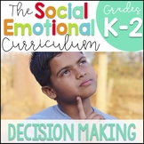 Social Emotional Learning Curriculum: Responsible Decision Making